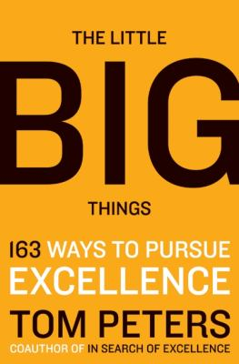 The little big things : 163 ways to pursue excellence