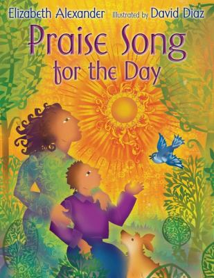 Praise song for the day : a poem for Barack Obama's presidential inauguration