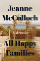 All happy families : a memoir