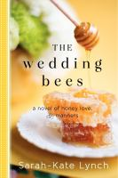 The wedding bees : a novel of honey, love, and manners