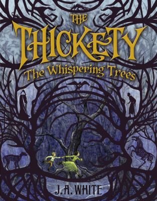 The Thickety. The whispering trees