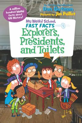 My weird school fast facts. Explorers, presidents, and toilets