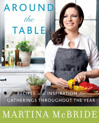 Around the table : recipes and inspiration for gatherings throughout the year