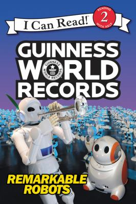 Guinness World Records.   Remarkable robots
