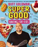 Super good baking for kids by Goldman, Duff,