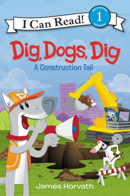Dig, dogs, dig : a construction tail