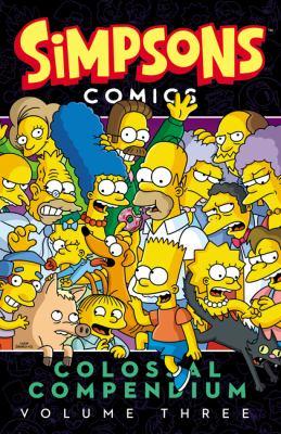 Simpsons comics colossal compendium.  Volume three.