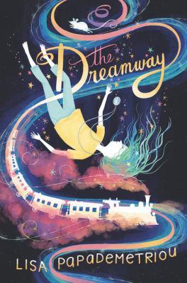 The Dreamway by Papademetriou, Lisa,