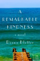 A remarkable kindness : a novel