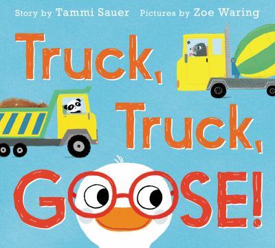 Truck, truck, goose!