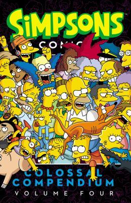 Simpsons comics colossal compendium.  Volume four.