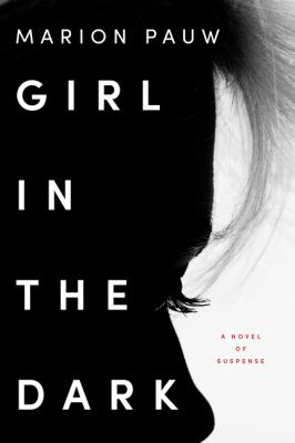 Girl in the dark : a novel