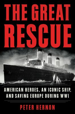 The great rescue : American heroes, an iconic ship, and the race