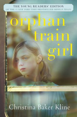 Orphan train girl : the young readers' edition of Orphan train