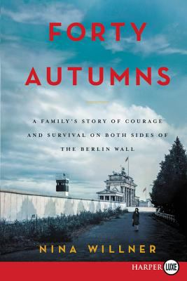 Forty autumns : a family's story of courage and survival on both