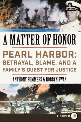 A matter of honor : Pearl Harbor : betrayal, blame, and a family'