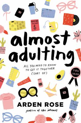 Almost adulting : all you need to know to get it together (sort o