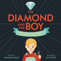 The diamond and the boy : the creation of diamonds & the life of H. Tracy Hall