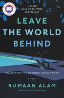 Leave the world behind : by Alam, Rumaan,