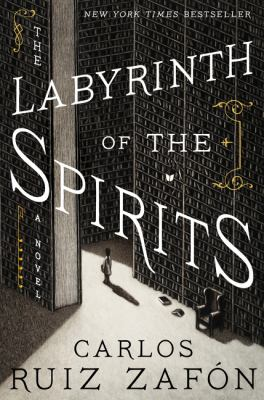 The Labyrinth of the Spirits by Ruiz Zafon, Carlos