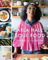 Carla Hall's soul food : everyday and celebration