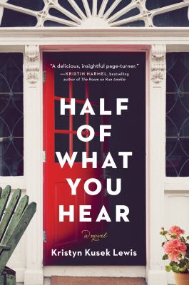 Half of what you hear : a novel
