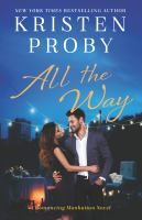 All the way : a romancing Manhattan novel
