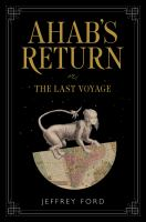 Ahab's return : or, The last voyage