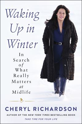 Waking up in winter : in search of what really matters at midlife