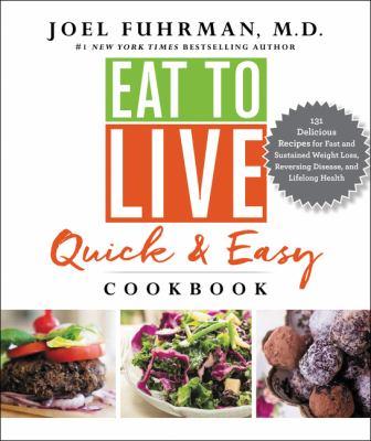 Eat to live quick & easy cookbook :