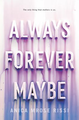 Always forever maybe by Rissi, Anica Mrose,