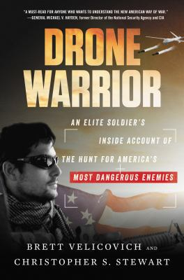 Drone Warrior: An Elite Soldier's Inside Account of the Hunt for