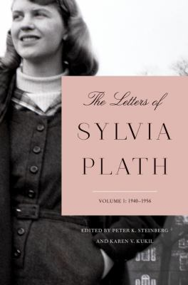 The letters of Sylvia Plath. Volume 1, 1940-1956
