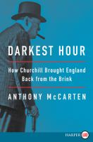 Darkest hour : how Churchill brought England back from the brink