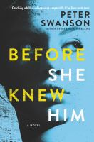Before she knew him : a novel