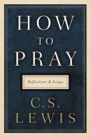 How to pray : reflections and essays