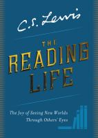 The Reading Life the Joy of Seeing New Worlds Through Others' Eyes