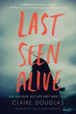 Last seen alive : by Douglas, Claire