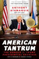 American tantrum : the Donald J. Trump presidential archives