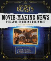 Movie-making news : the stories behind the magic