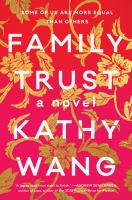Family trust : by Wang, Kathy,