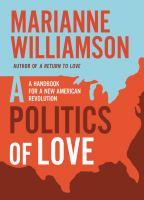 A politics of love : a handbook for a new American revolution