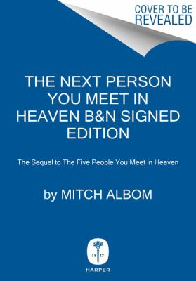 The next person you meet in Heaven by Albom, Mitch,