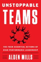 Unstoppable teams : the four essential actions of high-performance leadership