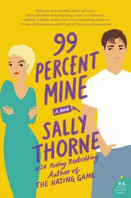 99 percent mine : a novel