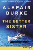 The better sister : a novel