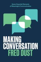 Making conversation : by Dust, Fred,