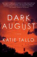 Dark August : by Tallo, Katie,