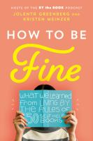 How to be fine : by Greenberg, Jolenta,