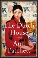 The Dutch house : by Patchett, Ann,